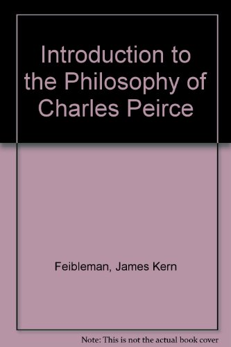 Introduction to the Philosophy of Charles Peirce