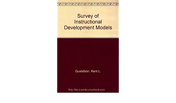Survey Of Instructional Development Models Kent L Gustafson