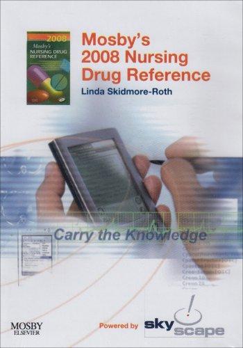 Mosby's 2008 Nursing Drug Reference - CD-ROM PDA Software Powered by Skyscape (Mosby's Nursing Drug Reference)