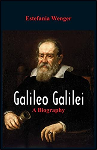 Galileo Galilei: A Biography