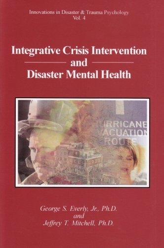 Integrative Crisis Intervention and Disaster Mental Health by Everly, George S., Jr., Ph.D. Published by Chevron Pub Corp (2008) Paperback