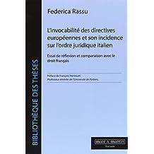 INVOCABILITÉ DES DIRECTIVES EUROPÉENNES ET SON INCIDENCE SUR L'ORDRE JURIDIQUE ITALIEN (L')