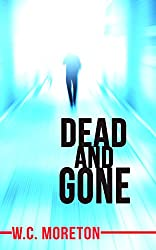Dead and Gone (A Thriller)