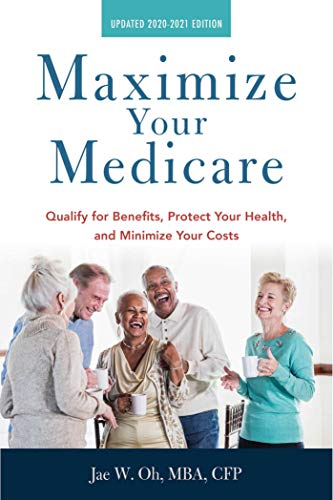 Book Cover: Maximize Your Medicare: 2020-2021 Edition: Qualify for Benefits, Protect Your Health, and Minimize Your Costs