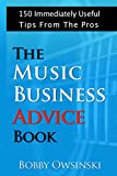 #6: The Music Business Advice Book: 150 Immediately Useful Tips from the Pros