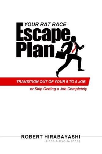 Your Rat Race Escape Plan: Transition Out of Your 9 to 5 Job (or skip getting a job completely!)