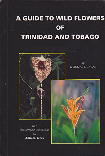 (A Guide to Wild Flowers of Trinidad and)