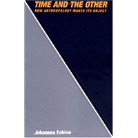 Time and the Other: How Anthropology Makes Its Object (English Edition)