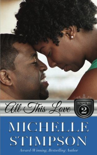 Read Online All This Love (The Stoneworth Series) (Volume 2) PDF