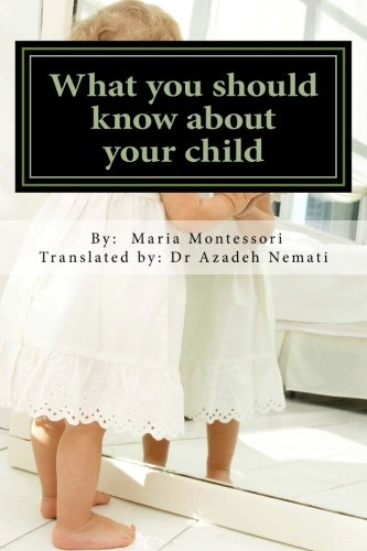What you should know about your child (Dr Montessori's book) (Volume 3) (Persian Edition)