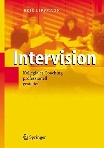 Intervision - Kollegiales Coaching professionell gestalten