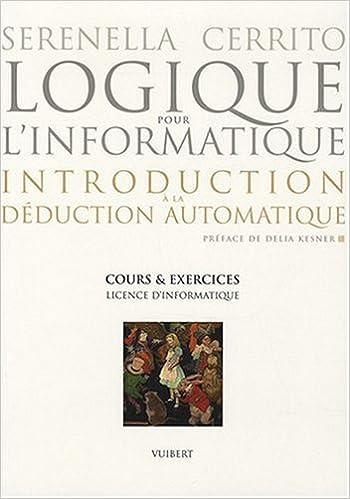 Livre gratuits Logique pour l'informatique : introduction à la déduction automatique : Cours et exercices, Licence d'informatique pdf ebook