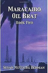 Maracaibo Oil Brat: Book Two Paperback