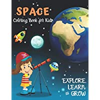 Space Coloring Book for Kids; Explore, Learn and Grow: Planets, Astronauts, Space Ships, Rockets| Perfect Gift for Boys or Girls Age 4-8 (US Edition) 50 Unique Designs