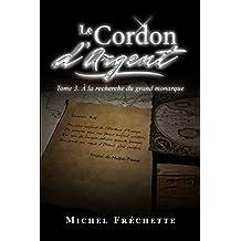 À la recherche du Grand monarque (Le Cordon d'argent t. 3) (French Edition)