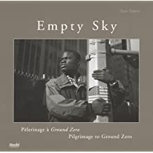 Empty Sky. Pèlerinage à Ground Zero (Pilgrimage to Ground Zero)