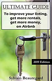 ULTIMATE GUIDE: Get More Rentals, Get More Money: Improve Your Listing on Airbnb