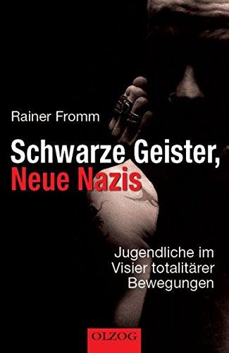 Schwarze Geister Neue Nazis  Jugendliche Im Visier Totalitärer Bewegungen