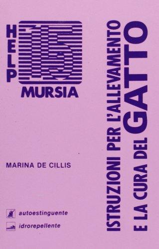 Allevamento e cura del gatto Copertina flessibile – 30 set 1989 Marina De Cillis Ugo Mursia Editore 8842502839 Manuali
