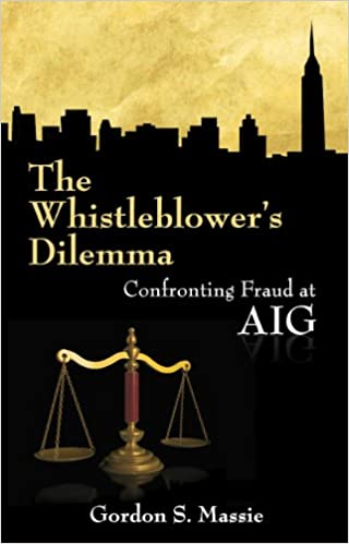 The Whistle Blower's Dillemma: Confronting Fraud at AIG