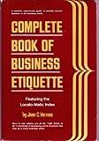Complete Book of Business Etiquette, Jean C. Vermes, 0131560344
