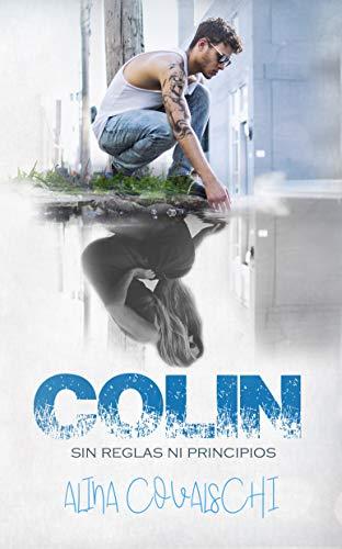 Colin (Sin reglas ni principios 3) por Alina Covalschi