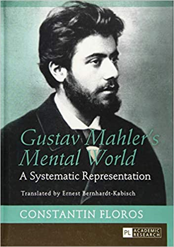 Gustav Mahler's Mental World: A Systematic Representation