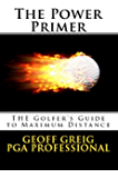 The POWER PRIMER  THE Golfers Guide to MAXIMUM DISTANCE (EvoSwing Golf Instruction Series Book 3)