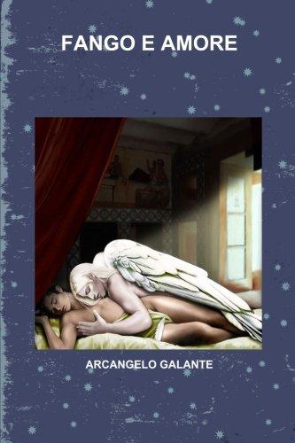 Fango e Amore - Arcangelo Galante