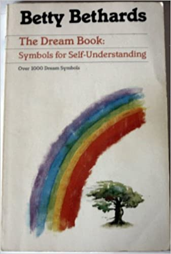 The Dream Book Symbols For Self Understanding Over 1000 Dream