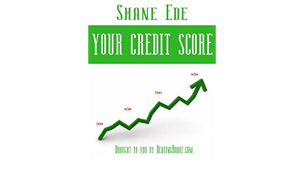 Amazon com: Your Credit Score eBook: Shane Ede: Kindle Store