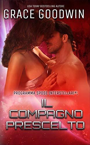 Il compagno prescelto (Programma Spose Interstellari® Vol. 2) (Italian Edition)