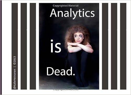 Ebook per download gratuito di elettronica di base Analytics is Dead.: Long Live Analytics. by Mr. Kalle Heinonen 1482549476 PDB