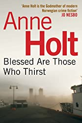 Blessed Are Those Who Thirst: 2 (HANNE WILHELMSEN SERIES)