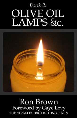 Book 2: Olive Oil Lamps &c. (The Non-Electric Lighting Series) by [Brown, Ron]