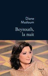 Beyrouth, la nuit par Diane Mazloum