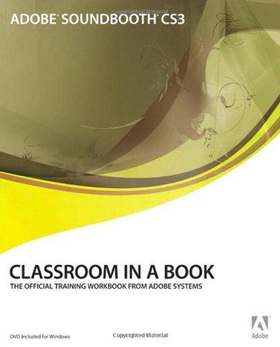 Adobe Soundbooth CS3 Classroom in a Book -