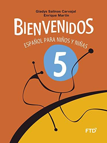 Bienvenidos - Español para niños y niñas 5