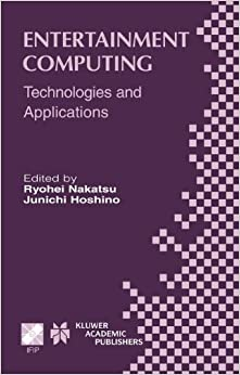 Book Entertainment Computing: Technologies And Application (IFIP Advances in Information and Communication Technology)