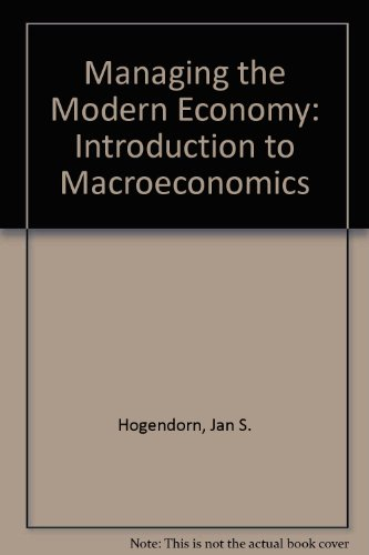 Managing the modern economy: An introduction to macroeconomics