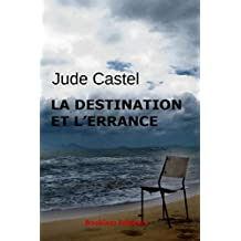 La destination et l'errance (French Edition)