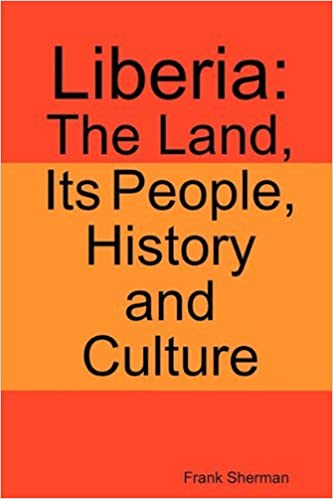 Book Liberia: The Land, Its People, History and Culture by Frank Sherman (2011-01-07)