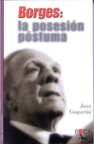 Borges: La Posesion Postuma / the Posthumous Possession (Investigacion / Investigation) (Spanish Edition) [Juan Gasparini] (Tapa Blanda)
