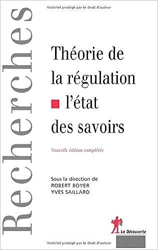 Lire en ligne Théorie de la régulation : L'Etat des savoirs pdf