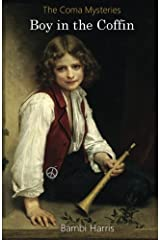 Boy in the Coffin (The Coma Mysteries) (Volume 2) Paperback