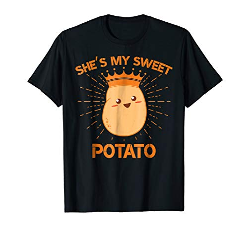 She's My Sweet Potato Couples Goals Thanksgiving Shirt Gifts