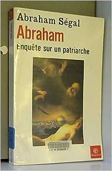 Abraham : Enquête sur un patriarche