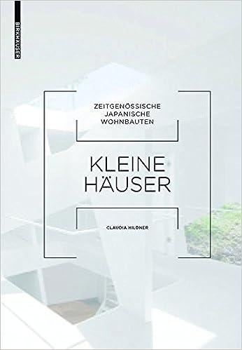 Attractive Kleine Hauser: Zeitgenossische Japanische Wohnbauten (German Edition):  Claudia Hildner: 9783038211679: Amazon.com: Books
