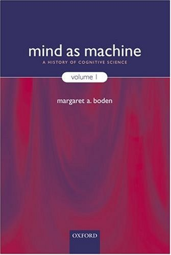 Mind as Machine: A History of Cognitive Science