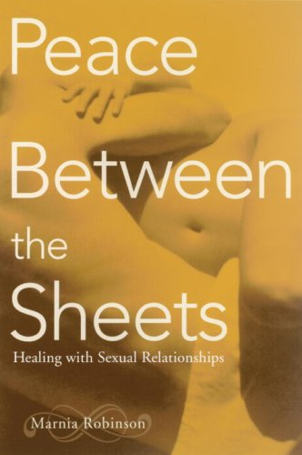 Peace Between the Sheets: Healing with Sexual Relationships by Frog Books
